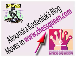 Alexandra Kosteniuk's blog moves to www.chessqueen.com