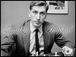 The world regrets the loss of world champion Bobby Fischer